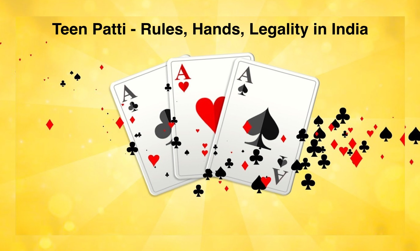 Teen Patti - Rules, Hands, Legality in India